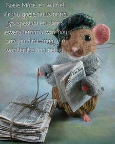 Lekker Dag, Goeie Nag, Goeie More, Afrikaans, Happy Saturday, Good Morning, Bring It On, Cute, Animals