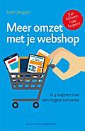 Meer omzet met je webshop : in vier stappen naar een hogere conversie -  Jongejan, Jurjen -  plaats 367.28 # E-marketing