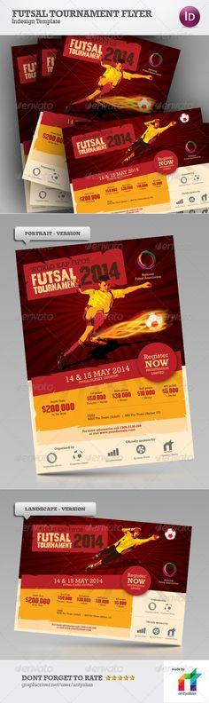 Futsal Tournament Flyer  #GraphicRiver              Print Ready  SPECIFICATION   1 File – 21cm x 29.7cm (A4 Portrait)  1 File – 29.7cm x 21cm (A4 Landscape)  CMYK  0.5cm Bleed  FONT USED   Rockwell – System Font  Godzilla –  .dafont /godzilla.font  REQUIREMENTS   Adobe Indesign CS3 or later  VOTE          Layered: Yes MinimumAdobeCSVersion: CS3 PrintDimensions: 21x29.7 Tags: futsalflyer #orange #print #red #soccerflyer