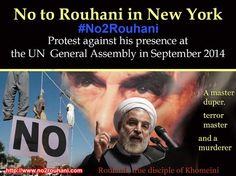 Keep New York terrorist-free. No to Rouhani in New York. Join the protest against Rouhani's presence in New York on September 25/2014