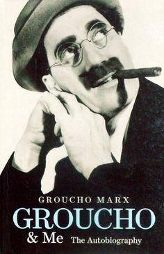 Groucho And Me  With impeccable timing, outrageous humor, irreverent wit, and a superb sense of the ridiculous, Groucho tells the saga of the Marx Brothers: the poverty of their childhood in New York's Upper East Side; the crooked world of small-time vaudeville (where they learned to carry blackjacks); how a pretzel magnate and the graceless dancer of his dreams led to the Marx Brothers' first Broadway hit, I'll Say She Is!; how the stock market crash in 1929 proved a godsend for Groucho.
