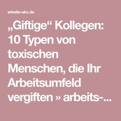"""""""Giftige"""" Kollegen: 10 Typen von toxischen Menschen, die Ihr Arbeitsumfeld vergiften » arbeits-abc.de"""
