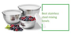 Best Stainless Steel Mixing Bowls Set : A cooking task can often be demanding, especially when it comes to mixing ingredients, baking, etc. Plain stainless steel mixing bowl should be considered favorite.