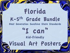 """This is the complete set of the K-fifth grade Next Generation Sunshine State Standards for visual arts in Florida (NGSSS), for posting in your classroom. Each benchmark is provided on a separate page in large font in kid-friendly """"I can"""" statements."""