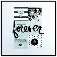 """Forever"". I love that she typed her journaling on the printed paper. I also like the use of several papers."