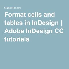 Format cells and tables in InDesign | Adobe InDesign CC tutorials