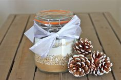 Gift idea: cookie mix in a jar. Just add milk and eggs
