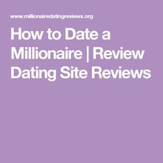 How to Date a Millionaire | Review Dating Site Reviews
