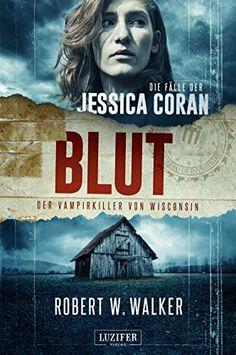 BLUT - Der Vampirkiller von Wisconsin: Thriller (Die Fäll... https://www.amazon.de/dp/B07B4JBG5S/ref=cm_sw_r_pi_dp_U_x_Me18Ab7M2SASA