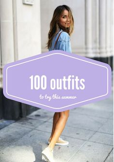 mode et la mode: 100 summer outfits to try now