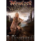 Hemlock and the Wizard Tower (The Maker's Fire) (Kindle Edition)By B Throwsnaill Big Drama, Fire Book, 99 Cents, Sword And Sorcery, Fantasy Books, Fantasy Wizard, Creature Feature, Free Reading, Book 1