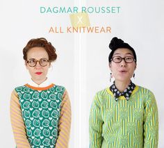 Julia Pound of Dagmar Rousset joins forces with US-based designer Annie Larson of ALL Knitwear to create an exclusive knitwear range!  Left – Julia Pound, photo by Jem Freeman, right – Annie Larsson, photo by Eric T. Carlson.