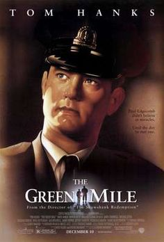 The Green Mile - one of my all time favorites