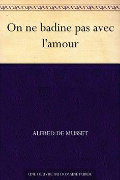 On ne badine pas avec l'amour (French Edition) - http://www.kindle-free-books.com/on-ne-badine-pas-avec-lamour-french-edition