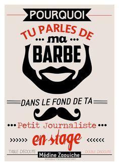 #Visual #Graphisme #Cover #Affiche  :Pourquoi tu parles de ma Barbe dans le fond de ta moustache? Petit Journaliste en stage @Medinrecords voice - Why are you ta...