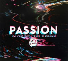 Album Review and CD Giveaway: PASSION Salvation's Tide Is Rising