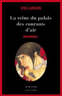 Millenium, Tome 3 : La reine dans le palais des courants d'air par Stieg Larsson