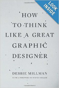 How to Think Like a Great Graphic Designer: Debbie Millman: 9781581154962: Amazon.com: Books