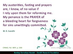 #prayer #PrayerQuotes #gandhi #fasting #prayers #penance #forgiveness #heart Mahatma Gandhi Quotes, Austerity, Prayer Quotes, Forgiveness, Prayers, Thoughts, Heart, Quotes By Mahatma Gandhi, Prayer