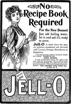 No recipe book required for the new dessert...just add boiling water, let it cool and it's read to serve. #jello #gelatine #food #ad #Edwardian #1900s