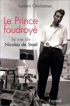 Le Prince foudroyé : La Vie de Nicolas de Stael de Laurent Greilsamer, http://www.amazon.fr/dp/2213595526/ref=cm_sw_r_pi_dp_eN55sb1DFVS60