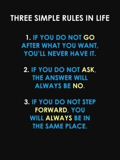 Simple rules in life.. Go for it..