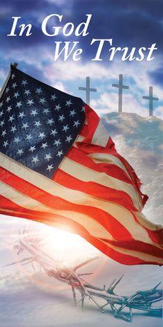 Church Banner - Patriotic - In God We Trust American Flag Pictures, Patriotic Pictures, Patriotic Quotes, Patriotic Posters, Eagle Pictures, Patriotic Crafts, Patriotic Party, July Crafts, Pray For America