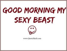 Top 25 # Good Morning Funny Quotes for Him, Her, Friends Good Morning Quotes For Him, Good Morning Funny, Good Morning Love, Good Morning Messages, Good Night Quotes, Morning Images, Sexy Morning Quotes, Morning Message For Him, Good Night Babe