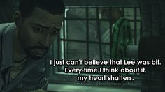 Spoilers for those who haven't played The Walking Dead game yet, this was one of the saddest moments in the game for me (at the end of episode 4). I think I had accepted what was going to happen by the time the fifth game came out but the ending of No Time Left was still heart breaking.