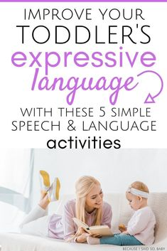 5 Easy Ways to Improve Your Toddler's Expressive Language - 5 Simple Ways to Improve Your Toddler's Expressive Language Activities For 2 Year Olds, Toddler Learning Activities, Speech Therapy Activities, Language Activities, Educational Activities, Work Activities, Baby Learning, Learning Resources, Family Activities