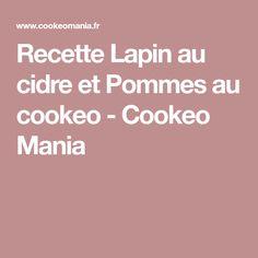 Recette Lapin au cidre et Pommes au cookeo - Cookeo Mania