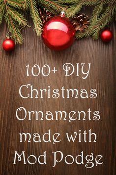 DIY Christmas ornaments made with Mod Podge