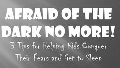 3 tips to help kids who are scared of the dark
