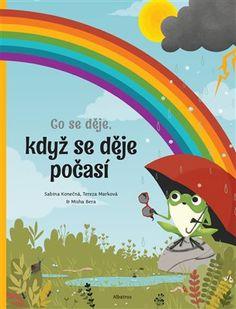 Co se děje, když se děje počasí - Sabina Konečná, Tereza Marková | Kosmas.cz - internetové knihkupectví Tvar, Pikachu, Dj, Internet, Fictional Characters, Fantasy Characters
