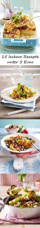 Preiswerte Gerichte: Hier kommen 15 leckere Rezepte unter 5 Euro >>>
