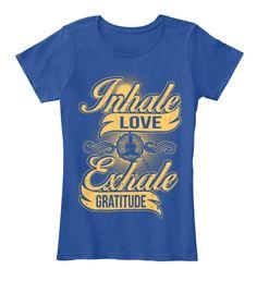 Inhale Love Exhale Gratitude Deep Royal  T-Shirt Front