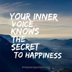 Your inner voice knows the secret to happiness