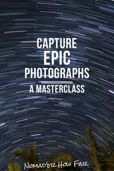 Capture Epic Photographs! Take this short masterclass today..