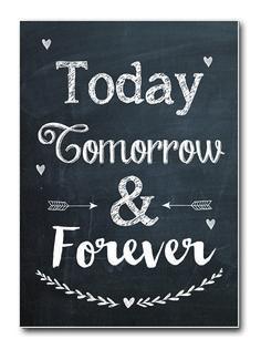 Kaart Today, tomorrow, forever. Ansichtkaart met krijtbord uiterlijk en tekst Today, tomorrow, forever.