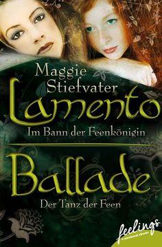 """!Lamento & Ballade"""" von Maggie Stiefvater - ein Romantic Fantasy Roman von feelings!"""