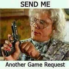 So true.  I especially love when people friend request me, I accept, and the only thing they ever say to me is in the form of a request.