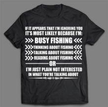 BUSY FISHING T-SHIRT