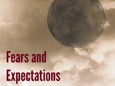 Fears and Expectations | Diane's Thrifty Cupboard