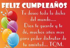 Te deseo toda la dicha del mundo Birthday Wishes, Birthday Cards, Birthday Gifts, Happy Birthday, E Cards, Greeting Cards, Birthdays, Ideas Para, Image Search