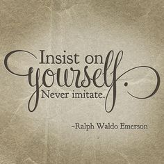 insist on yourself ~~ralph waldo emerson. but not if people dont like the yourself that you are ~~cheryl williams-watson. Great Quotes, Quotes To Live By, Me Quotes, Motivational Quotes, Inspirational Quotes, Fabulous Quotes, Beach Quotes, Quotable Quotes, Daily Quotes