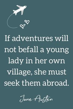 travel quote, jane austen, travel inspiration, quote, #travelquote, #janeausten, #quote