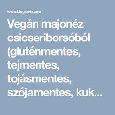 Vegán majonéz csicseriborsóból (gluténmentes, tejmentes, tojásmentes, szójamentes, kukoricamentes, magmentes) | Éhezésmentes Karcsúság Szafival | Bloglovin'