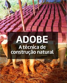 "No terceiro artigo da série ""Faça você mesmo sua casa"", falaremos do Adobe, que é o material mais antigo que se usa atualmente para construções. Natural Building, Green Building, Building A House, Sustainable Building Materials, Kids Castle, Adobe House, Clay Houses, Natural Homes, Rammed Earth"