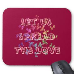 Let us spread the love mousepad