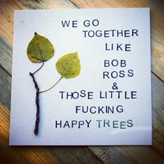 46 ideas for wedding party quotes funny hilarious Party Quotes, Wedding Quotes, Wedding Humor, Bride Quotes, Bob Ross Birthday, Bob Ross Quotes, Happy Little Trees, Bob Ross Paintings, We Go Together